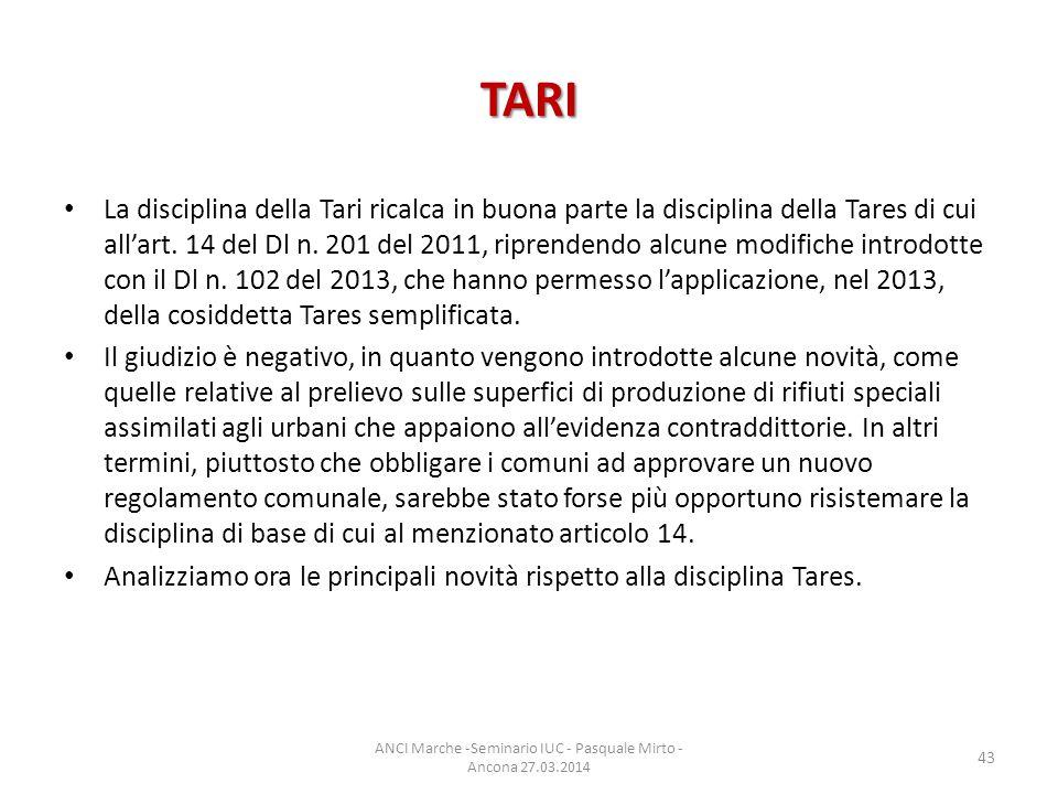 TARI La disciplina della Tari ricalca in buona parte la disciplina della Tares di cui all'art.