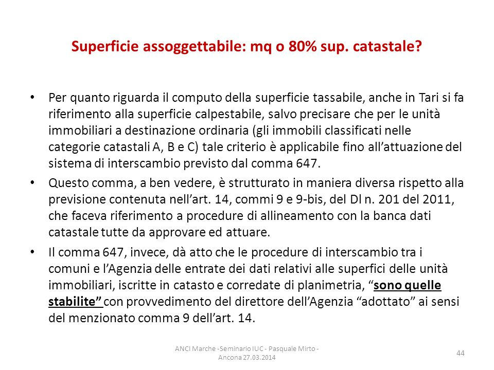 Superficie assoggettabile: mq o 80% sup. catastale.