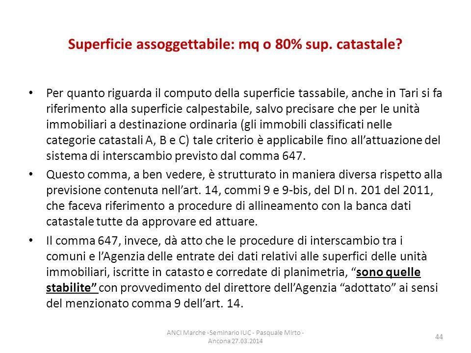 Superficie assoggettabile: mq o 80% sup.catastale.