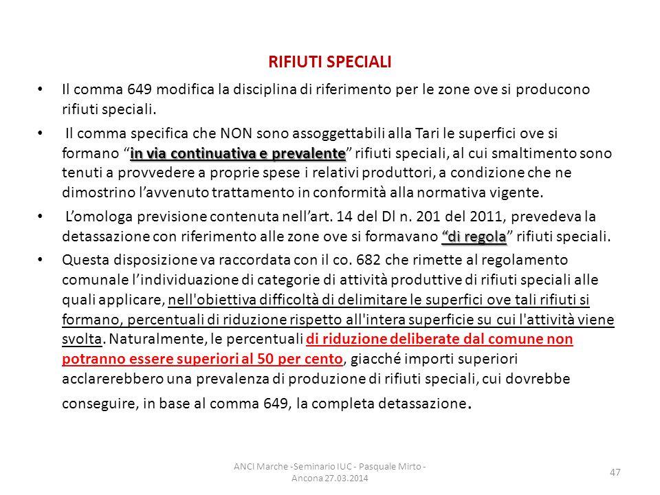 RIFIUTI SPECIALI Il comma 649 modifica la disciplina di riferimento per le zone ove si producono rifiuti speciali.