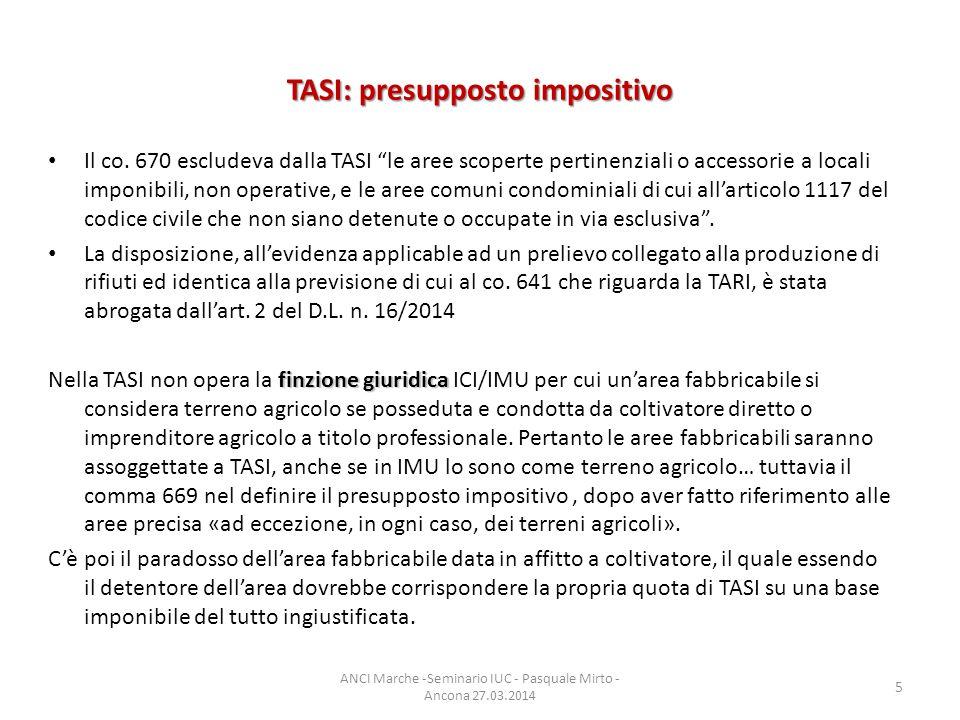 """TASI: presupposto impositivo Il co. 670 escludeva dalla TASI """"le aree scoperte pertinenziali o accessorie a locali imponibili, non operative, e le are"""