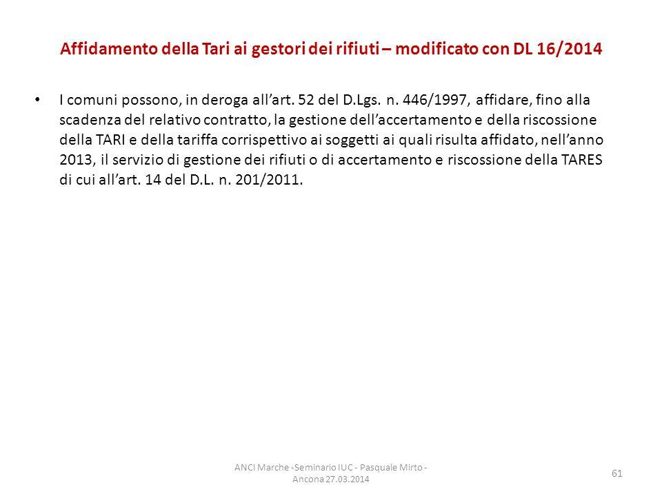 Affidamento della Tari ai gestori dei rifiuti – modificato con DL 16/2014 I comuni possono, in deroga all'art.