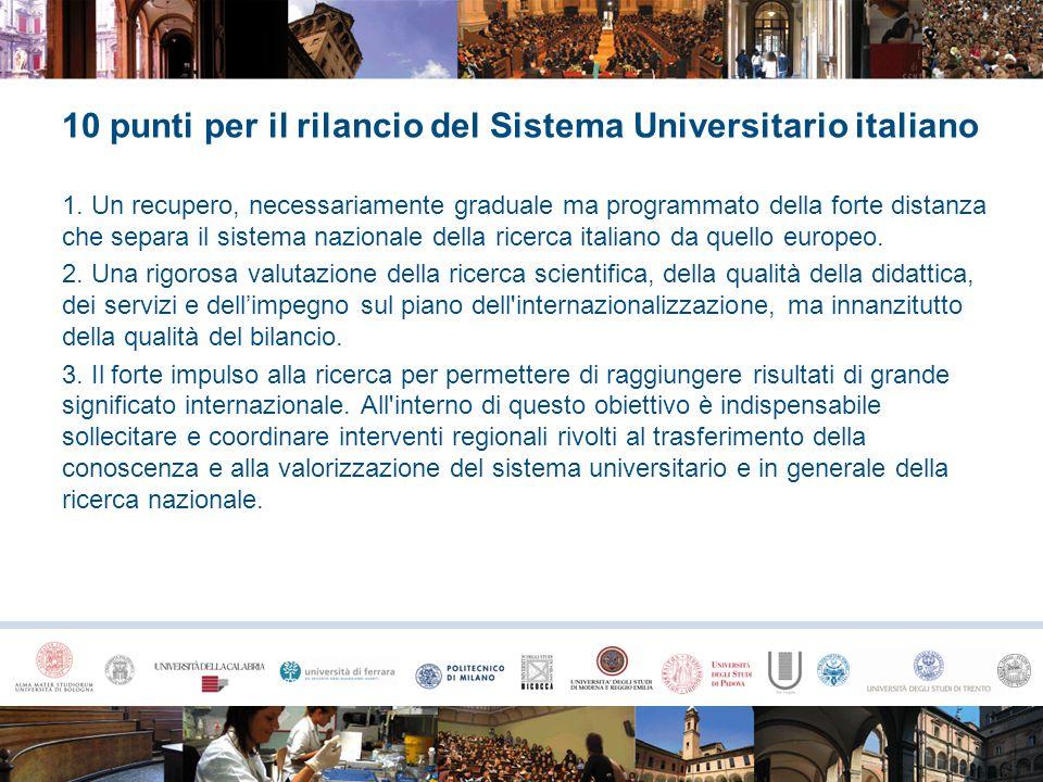10 punti per il rilancio del Sistema Universitario italiano 1. Un recupero, necessariamente graduale ma programmato della forte distanza che separa il