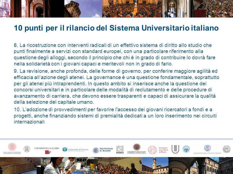 10 punti per il rilancio del Sistema Universitario italiano 8. La ricostruzione con interventi radicali di un effettivo sistema di diritto allo studio
