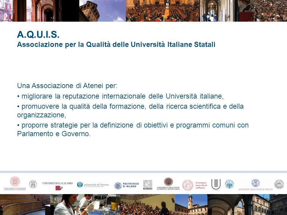 A.Q.U.I.S. Associazione per la Qualità delle Università Italiane Statali Una Associazione di Atenei per: migliorare la reputazione internazionale dell