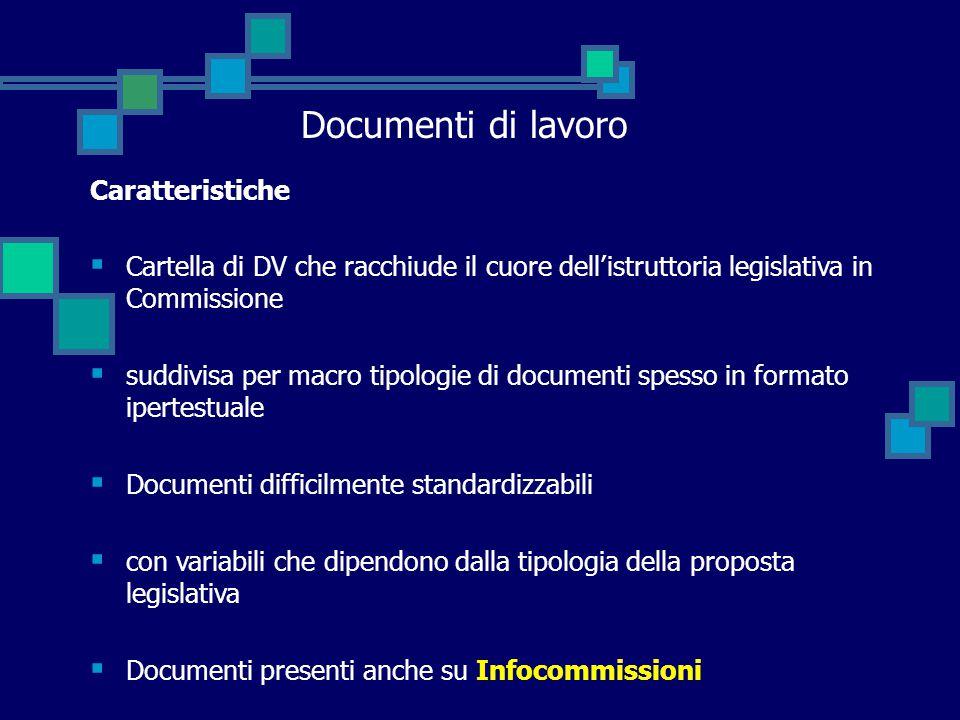 Caratteristiche  Cartella di DV che racchiude il cuore dell'istruttoria legislativa in Commissione  suddivisa per macro tipologie di documenti spess