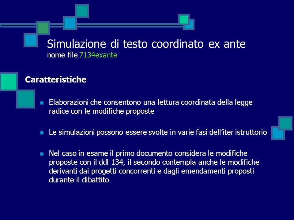 Simulazione di testo coordinato ex ante nome file 7134exante Caratteristiche Elaborazioni che consentono una lettura coordinata della legge radice con