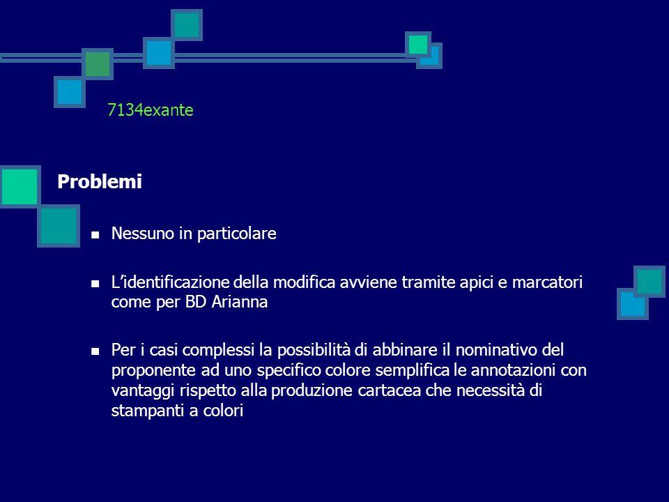 7134exante Problemi Nessuno in particolare L'identificazione della modifica avviene tramite apici e marcatori come per BD Arianna Per i casi complessi