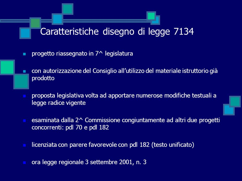 progetto riassegnato in 7^ legislatura con autorizzazione del Consiglio all'utilizzo del materiale istruttorio già prodotto proposta legislativa volta