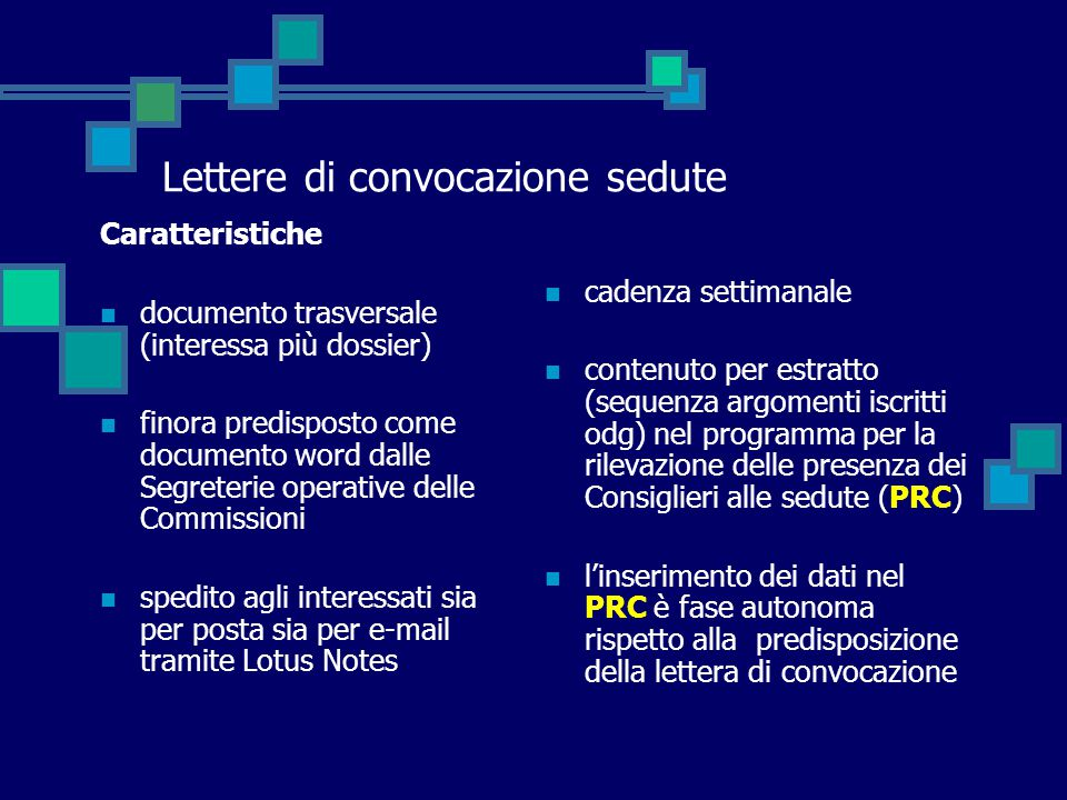 Lettere di convocazione sedute Caratteristiche documento trasversale (interessa più dossier) finora predisposto come documento word dalle Segreterie o
