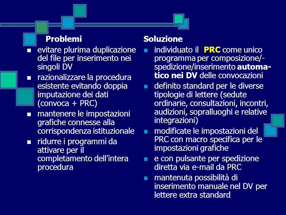 Problemi evitare plurima duplicazione del file per inserimento nei singoli DV razionalizzare la procedura esistente evitando doppia imputazione dei da
