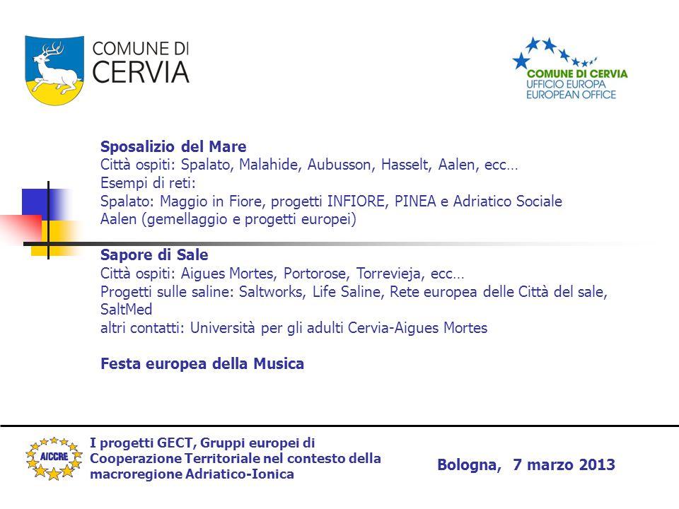 I progetti GECT, Gruppi europei di Cooperazione Territoriale nel contesto della macroregione Adriatico-Ionica Bologna, 7 marzo 2013 Sposalizio del Mar