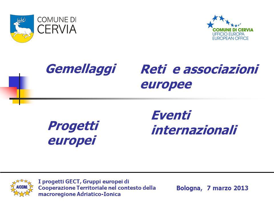 I progetti GECT, Gruppi europei di Cooperazione Territoriale nel contesto della macroregione Adriatico-Ionica Bologna, 7 marzo 2013 Progetti europei R