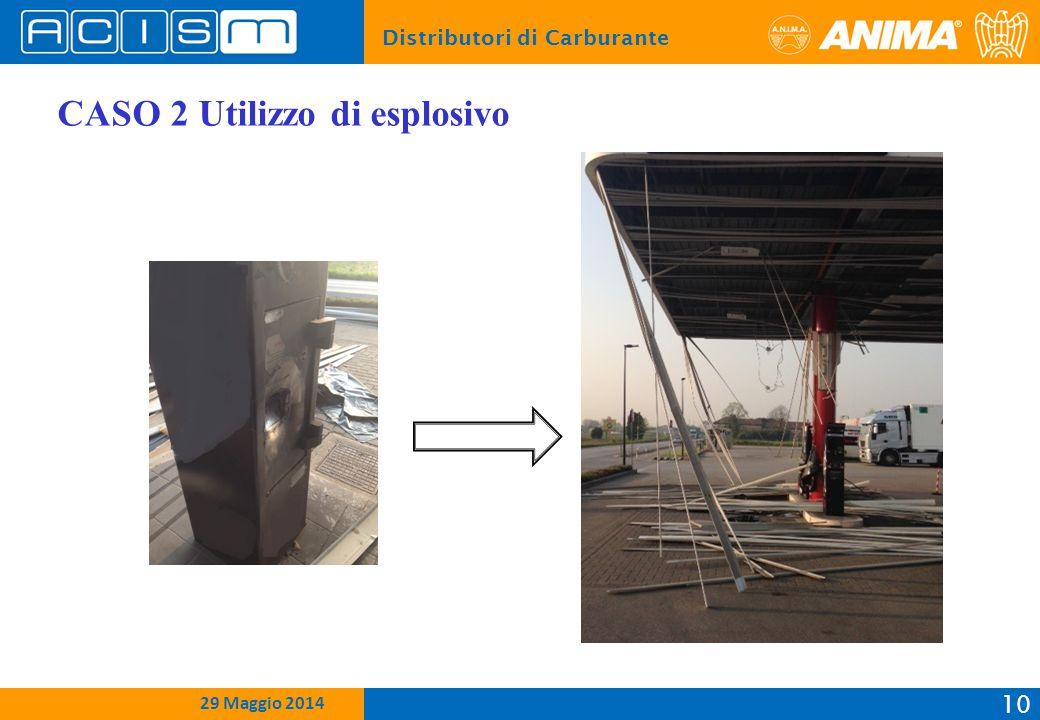 Distributori di Carburante 10 15 Febbraio 2012 CASO 2 Utilizzo di esplosivo 29 Maggio 2014