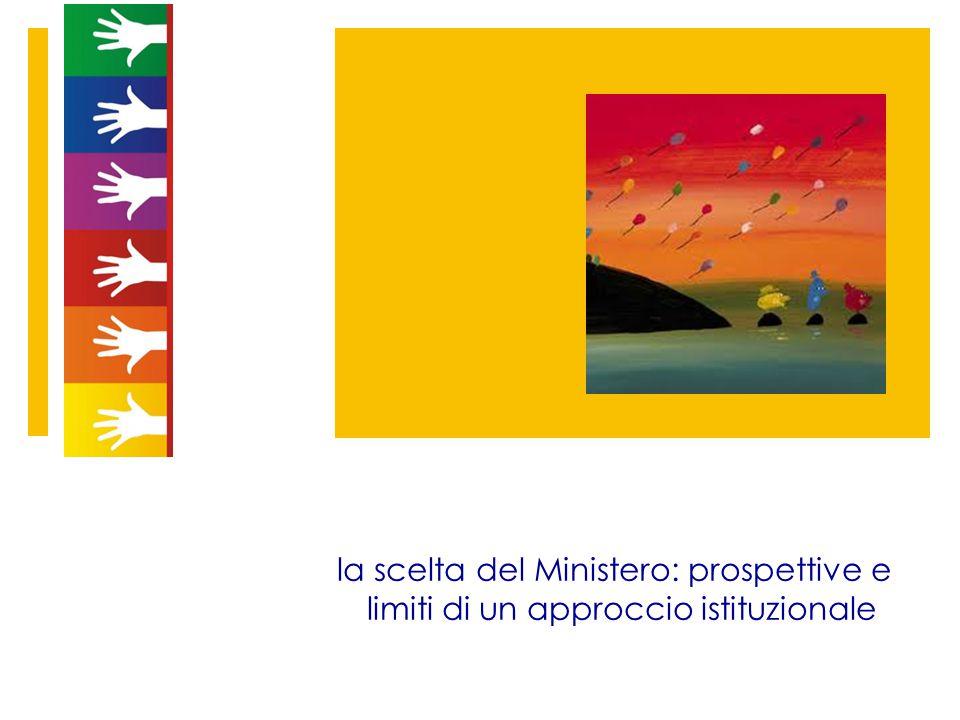 la scelta del Ministero: prospettive e limiti di un approccio istituzionale