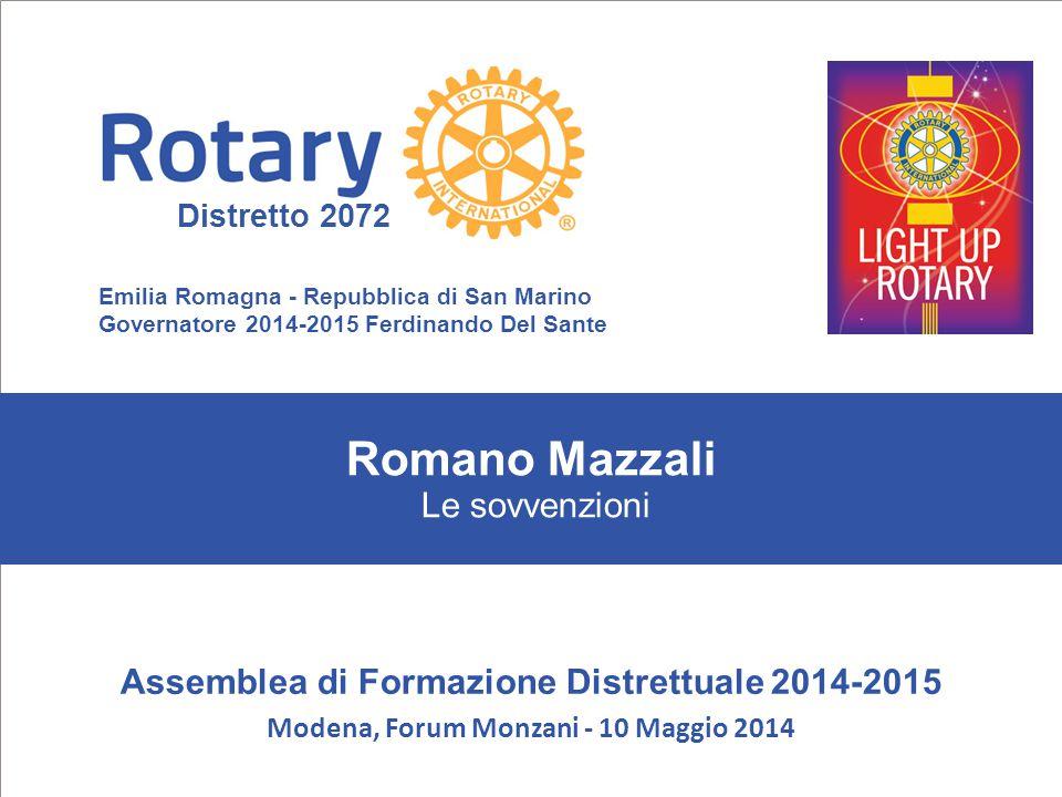 SEMINARIO ISTRUZIONE SQUADRA DISTRETTUALE Repubblica di San Marino, 22 Febbraio 2014 Romano Mazzali Le sovvenzioni Emilia Romagna - Repubblica di San