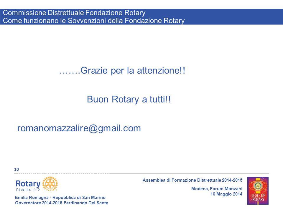 Emilia Romagna - Repubblica di San Marino Governatore 2014-2015 Ferdinando Del Sante Distretto 2072 10 Assemblea di Formazione Distrettuale 2014-2015