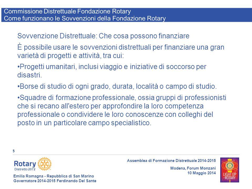 Emilia Romagna - Repubblica di San Marino Governatore 2014-2015 Ferdinando Del Sante Distretto 2072 5 Assemblea di Formazione Distrettuale 2014-2015 M