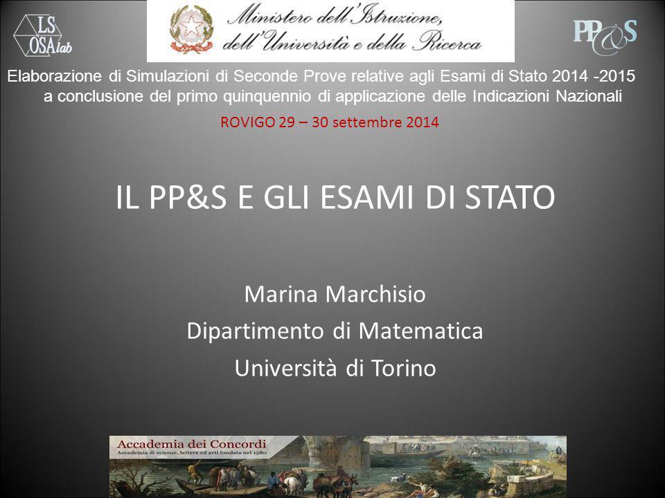ROVIGO 29 – 30 settembre 2014 Marina MARCHISIO Domanda Perché parliamo del PP&S in relazione all'Esame di Stato 2014/2015.