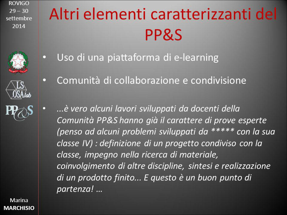ROVIGO 29 – 30 settembre 2014 Marina MARCHISIO Altri elementi caratterizzanti del PP&S
