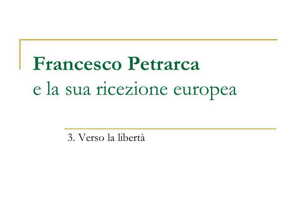 Francesco Petrarca e la sua ricezione europea 3. Verso la libertà