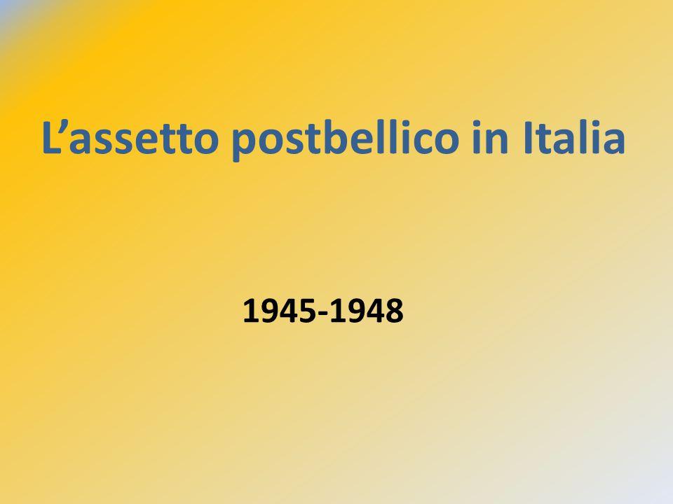 L'assetto postbellico in Italia 1945-1948