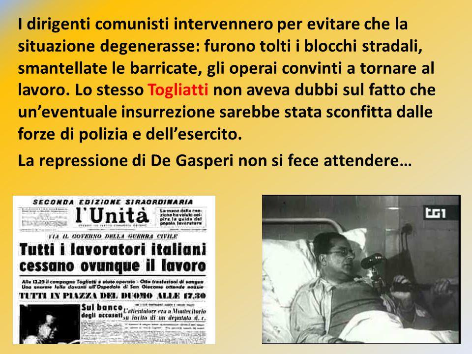 I dirigenti comunisti intervennero per evitare che la situazione degenerasse: furono tolti i blocchi stradali, smantellate le barricate, gli operai co