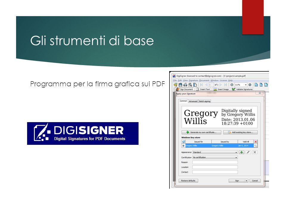 Gli strumenti di base Programma per la firma grafica sui PDF