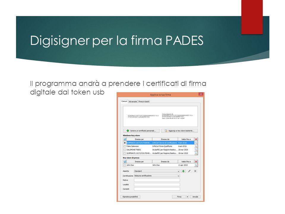Digisigner per la firma PADES Il programma andrà a prendere i certificati di firma digitale dal token usb
