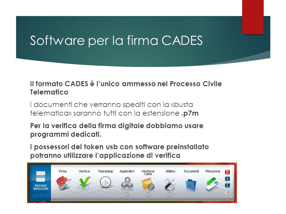 Software per la firma CADES Il formato CADES è l'unico ammesso nel Processo Civile Telematico I documenti che verranno spediti con la «busta telematic