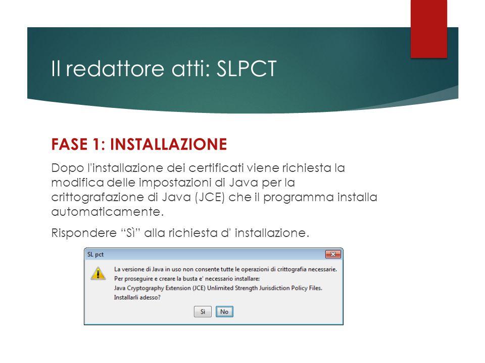 Il redattore atti: SLPCT FASE 1: INSTALLAZIONE Dopo l'installazione dei certificati viene richiesta la modifica delle impostazioni di Java per la crit