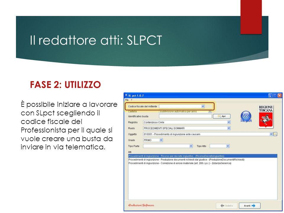 Il redattore atti: SLPCT FASE 2: UTILIZZO È possibile iniziare a lavorare con SLpct scegliendo il codice fiscale del Professionista per il quale si vu