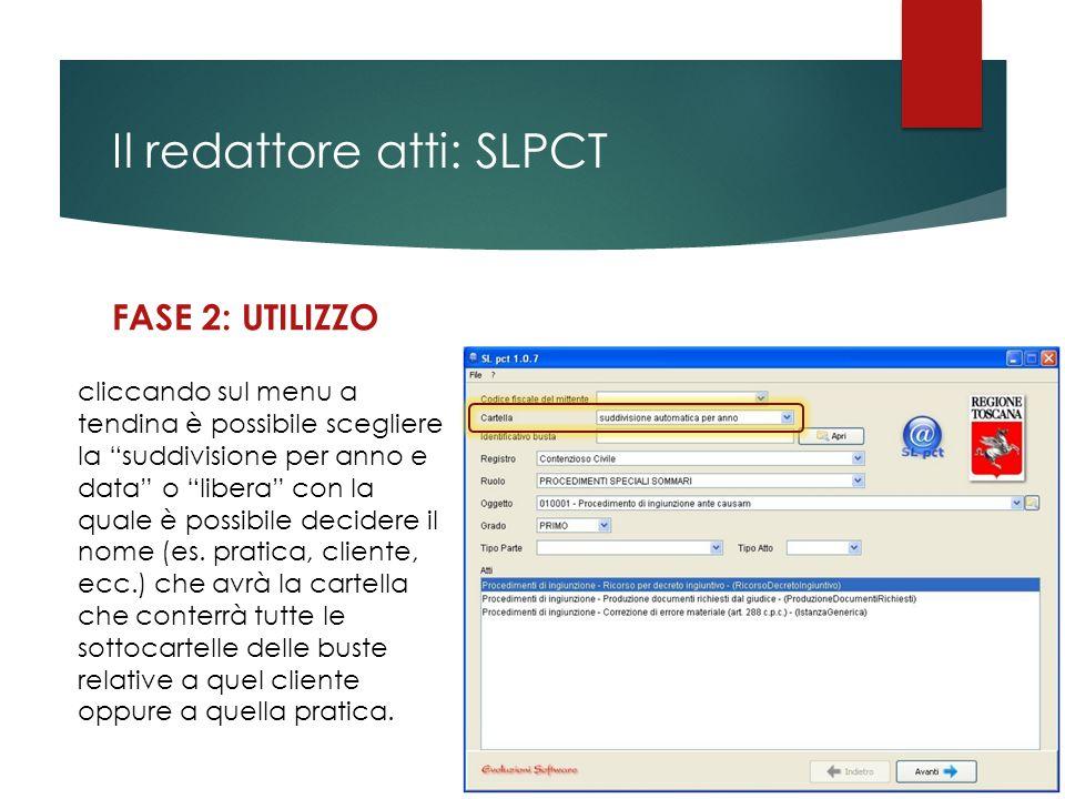 """Il redattore atti: SLPCT FASE 2: UTILIZZO cliccando sul menu a tendina è possibile scegliere la """"suddivisione per anno e data"""" o """"libera"""" con la quale"""