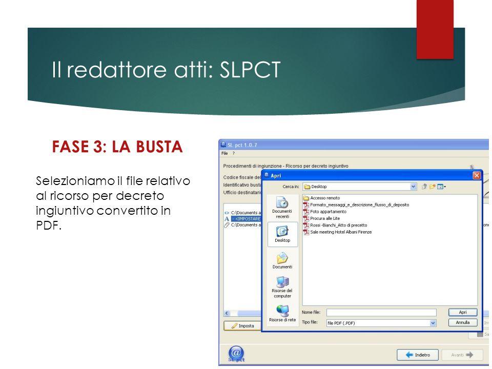 Il redattore atti: SLPCT FASE 3: LA BUSTA Selezioniamo il file relativo al ricorso per decreto ingiuntivo convertito in PDF.