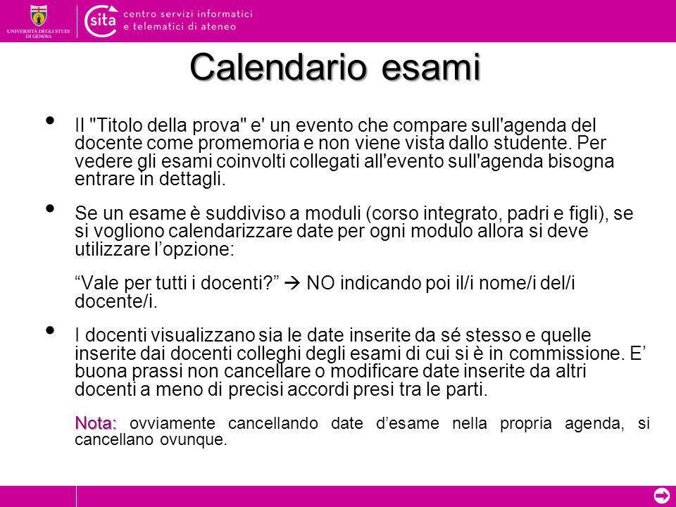 ➲ Calendario esami Il Titolo della prova e un evento che compare sull agenda del docente come promemoria e non viene vista dallo studente.