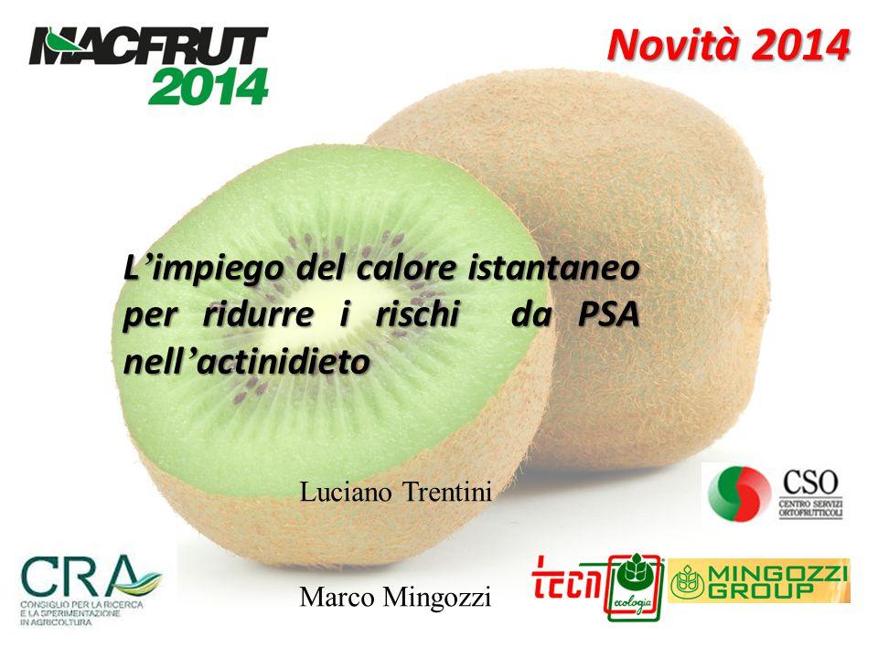 L ' impiego del calore istantaneo per ridurre i rischi da PSA nell ' actinidieto Novità 2014 Luciano Trentini Marco Mingozzi