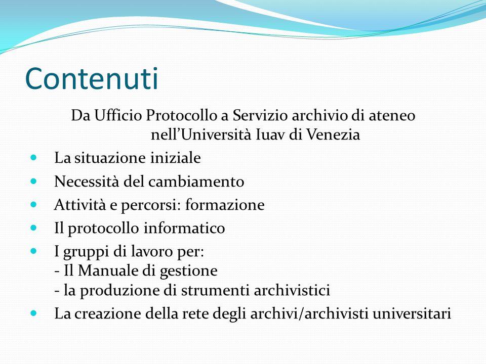 L'archivio dello IUAV nel 1998 Non esisteva un archivio generale o unico; L'ufficio protocollo procedeva a registrazioni cartacee solo per Direzione Amministrativa e Rettorato Gli uffici dell'amministrazione centrale erano dotati di protocolli interni