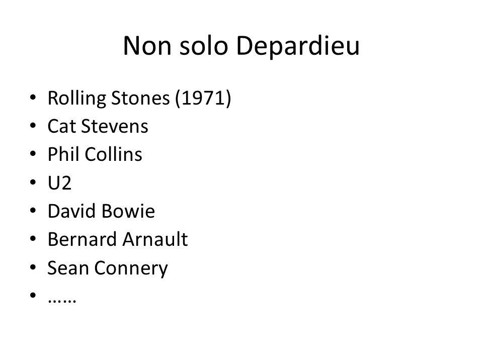 Non solo Depardieu Rolling Stones (1971) Cat Stevens Phil Collins U2 David Bowie Bernard Arnault Sean Connery ……