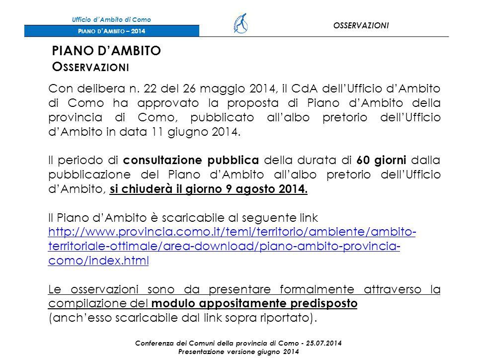 Ufficio d'Ambito di Como OSSERVAZIONI P IANO D 'A MBITO – 2014 Conferenza dei Comuni della provincia di Como - 25.07.2014 Presentazione versione giugno 2014 PIANO D'AMBITO O SSERVAZIONI Con delibera n.