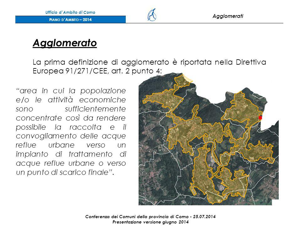 Ufficio d'Ambito di Como Agglomerati P IANO D 'A MBITO – 2014 Agglomerato La prima definizione di agglomerato è riportata nella Direttiva Europea 91/271/CEE, art.