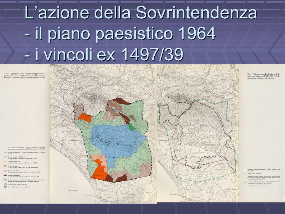 L'azione della Sovrintendenza - il piano paesistico 1964 - i vincoli ex 1497/39