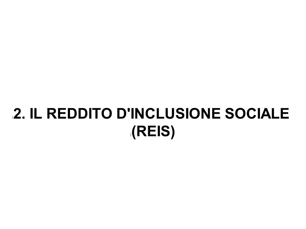 l 2. IL REDDITO D INCLUSIONE SOCIALE l (REIS)