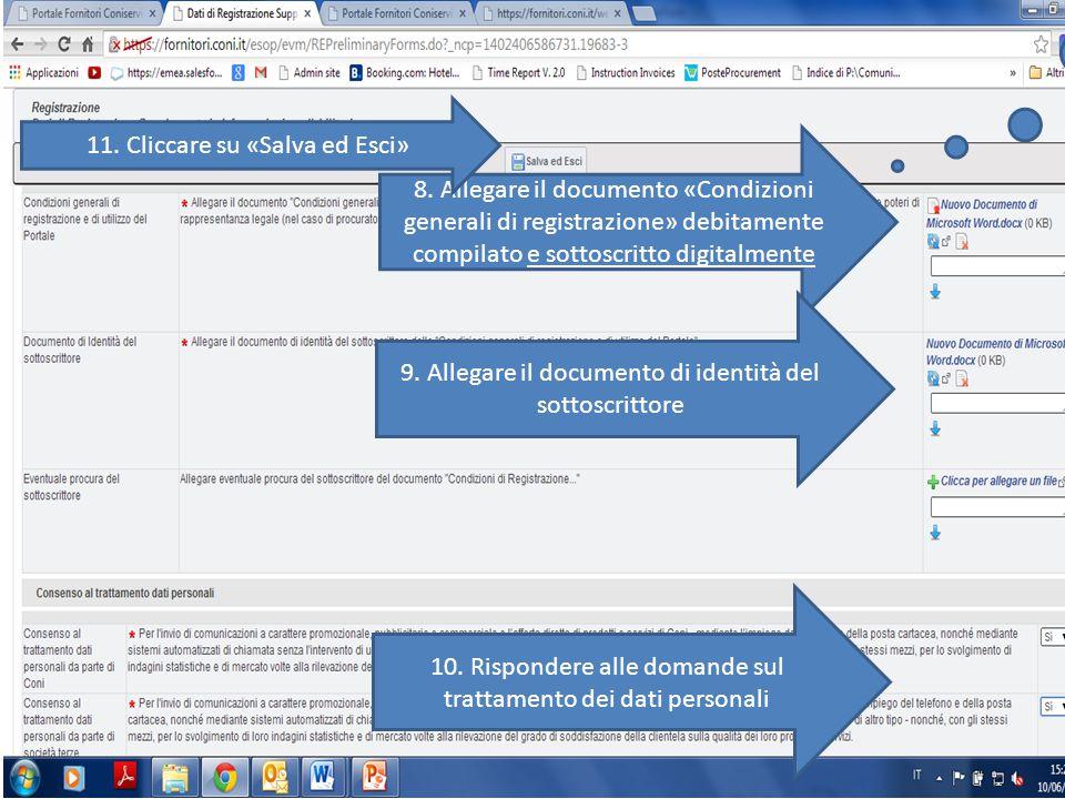 8. Allegare il documento «Condizioni generali di registrazione» debitamente compilato e sottoscritto digitalmente 9. Allegare il documento di identità
