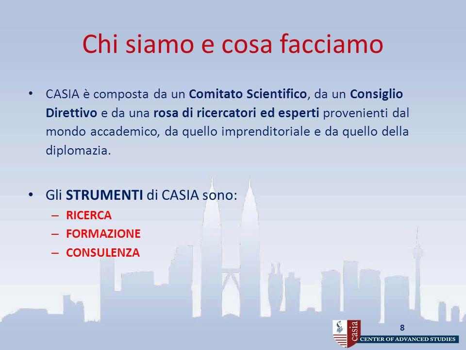 Chi siamo e cosa facciamo CASIA è composta da un Comitato Scientifico, da un Consiglio Direttivo e da una rosa di ricercatori ed esperti provenienti dal mondo accademico, da quello imprenditoriale e da quello della diplomazia.