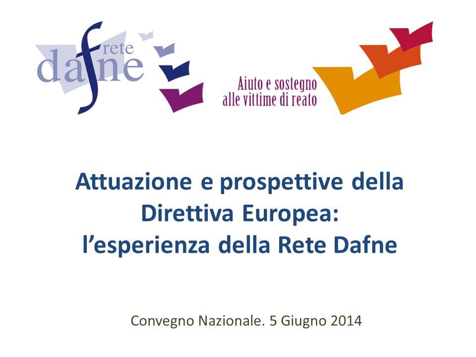 Attuazione e prospettive della Direttiva Europea: l'esperienza della Rete Dafne Convegno Nazionale.