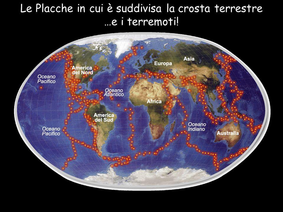 Le Placche in cui è suddivisa la crosta terrestre …e i terremoti!