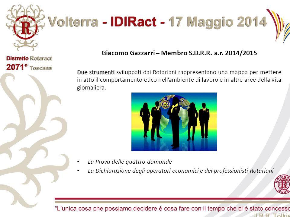 Giacomo Gazzarri – Membro S.D.R.R. a.r. 2014/2015 Due strumenti Due strumenti sviluppati dai Rotariani rappresentano una mappa per mettere in atto il