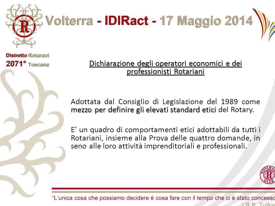 Dichiarazione degli operatori economici e dei professionisti Rotariani mezzo per definire gli elevati standard etici Adottata dal Consiglio di Legislazione del 1989 come mezzo per definire gli elevati standard etici del Rotary.
