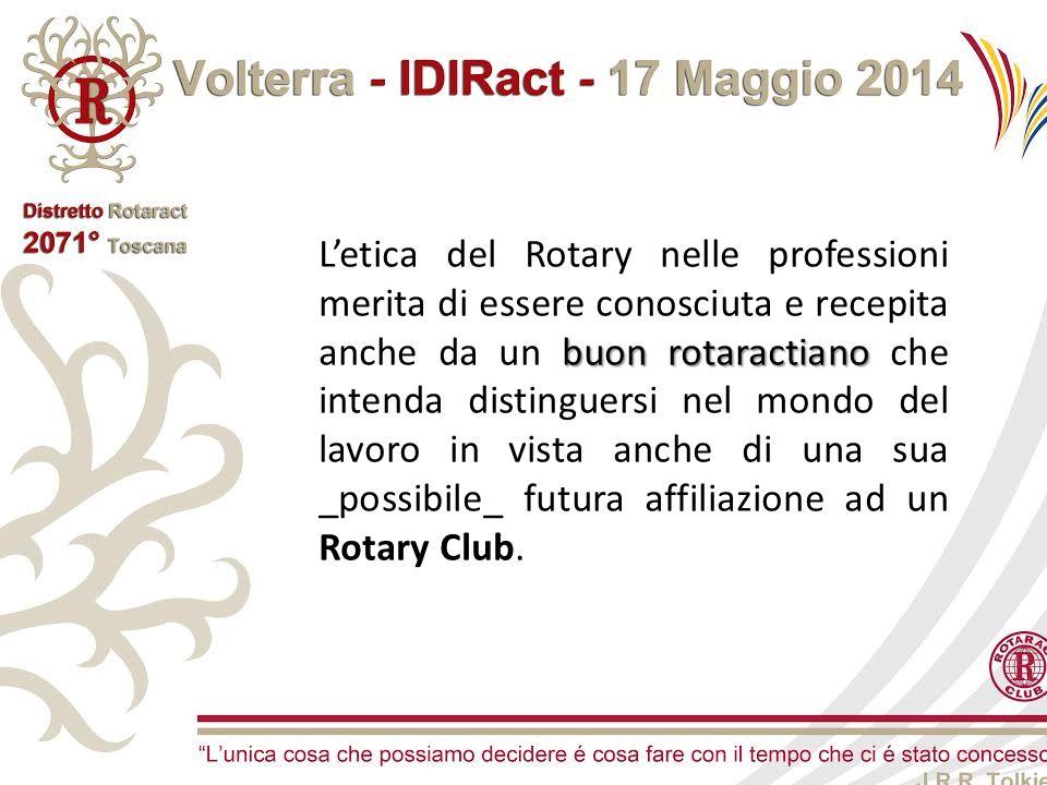 buon rotaractiano L'etica del Rotary nelle professioni merita di essere conosciuta e recepita anche da un buon rotaractiano che intenda distinguersi n
