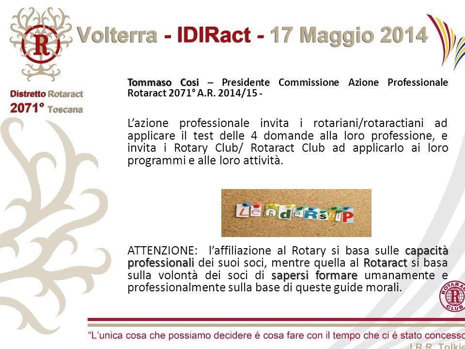 Tommaso Cosi Tommaso Cosi – Presidente Commissione Azione Professionale Rotaract 2071° A.R. 2014/15 - L'azione professionale invita i rotariani/rotara